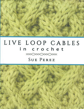 Live Loop Cables in Crochet book